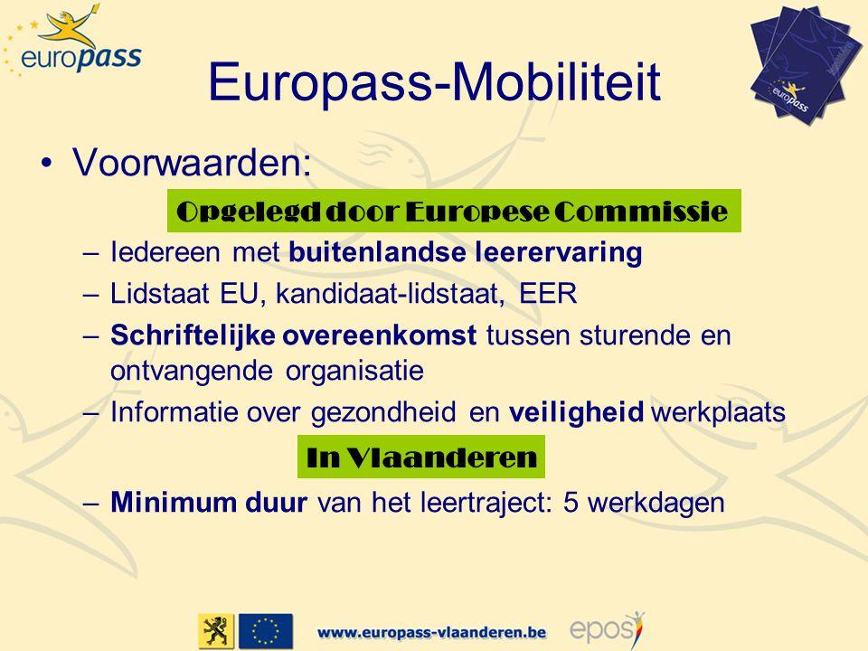 Europass-Mobiliteit •Voorwaarden: –Iedereen met buitenlandse leerervaring –Lidstaat EU, kandidaat-lidstaat, EER –Schriftelijke overeenkomst tussen stu