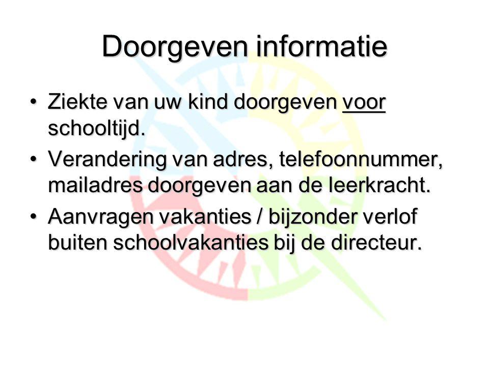 Doorgeven informatie •Ziekte van uw kind doorgeven voor schooltijd.