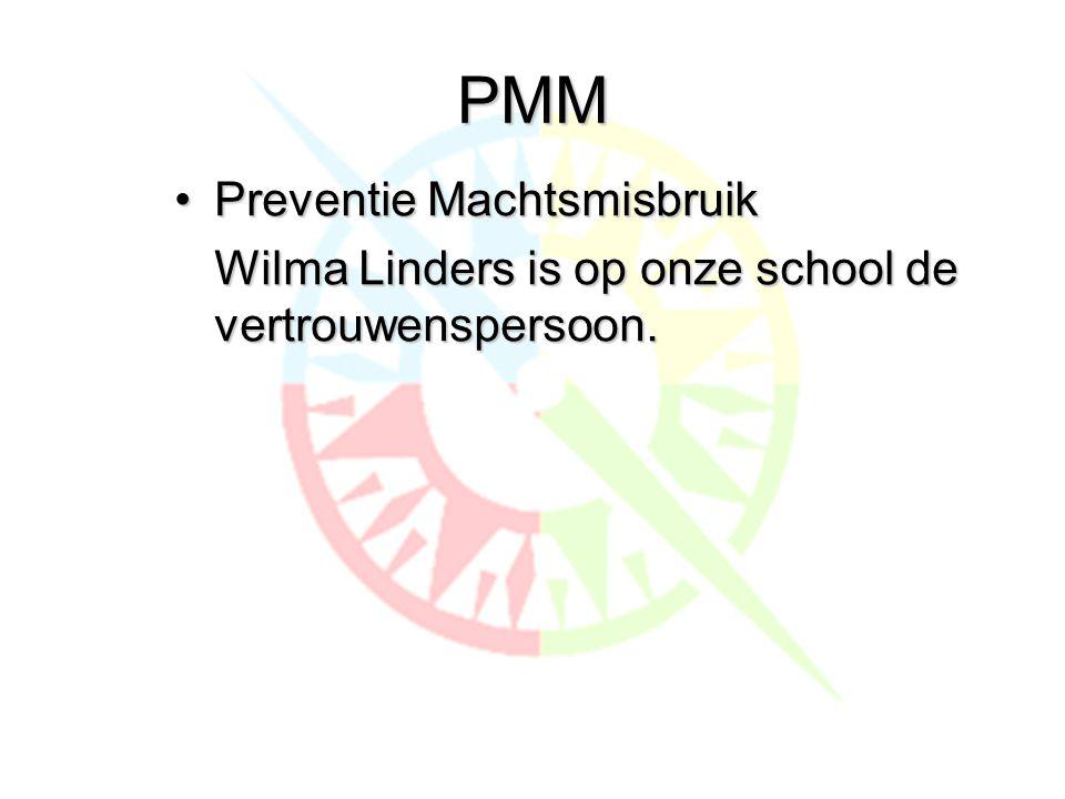 PMM •Preventie Machtsmisbruik Wilma Linders is op onze school de vertrouwenspersoon.