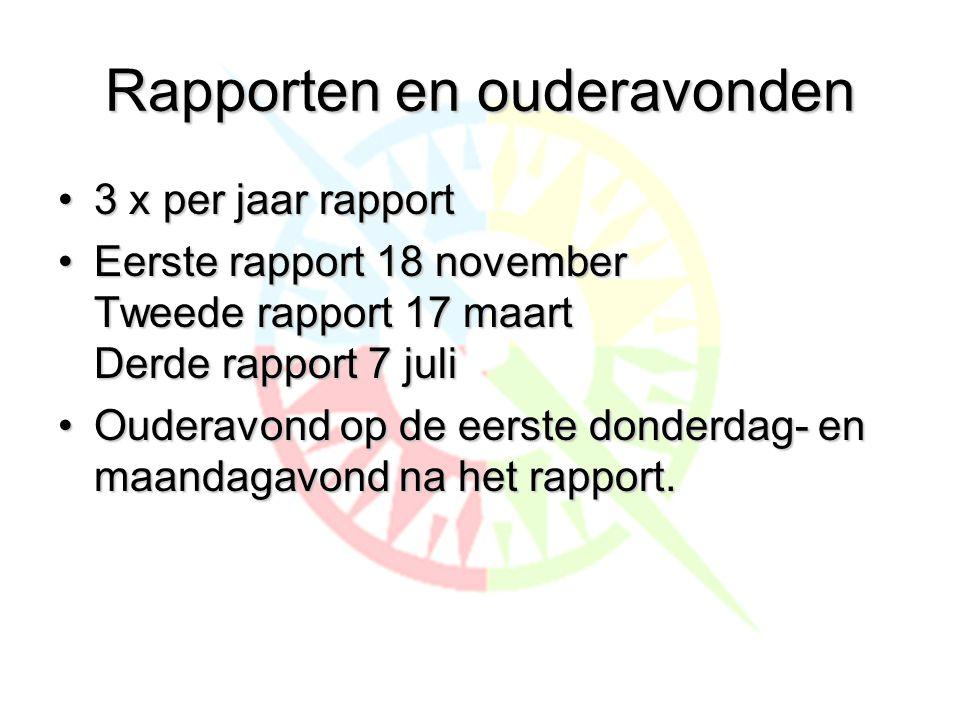 Rapporten en ouderavonden •3 x per jaar rapport •Eerste rapport 18 november Tweede rapport 17 maart Derde rapport 7 juli •Ouderavond op de eerste donderdag- en maandagavond na het rapport.