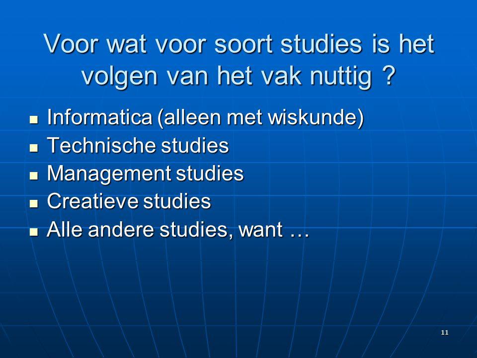 11 Voor wat voor soort studies is het volgen van het vak nuttig ?  Informatica (alleen met wiskunde)  Technische studies  Management studies  Crea