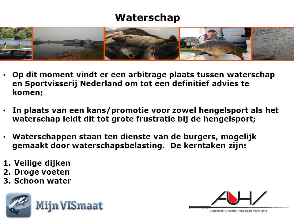 Waterschap • Op dit moment vindt er een arbitrage plaats tussen waterschap en Sportvisserij Nederland om tot een definitief advies te komen; • In plaa