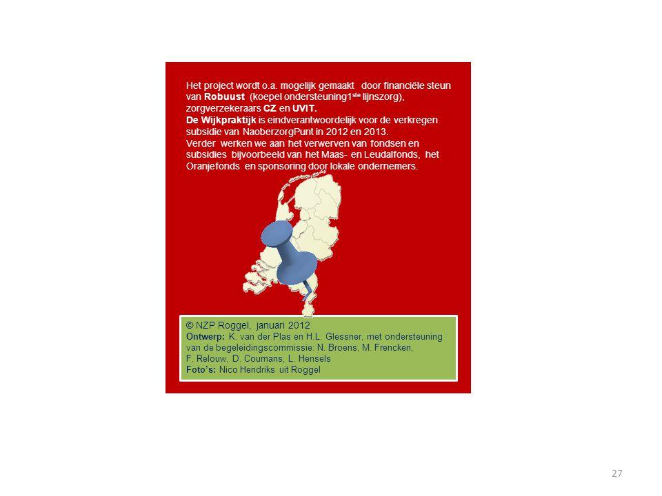 © NZP Roggel, januari 2012 Ontwerp: K. van der Plas en H.L. Glessner, met ondersteuning van de begeleidingscommissie: N. Broens, M. Frencken, F. Relou