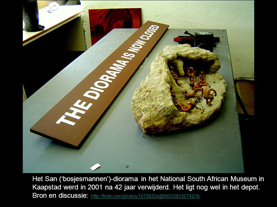 Het San ('bosjesmannen')-diorama in het National South African Museum in Kaapstad werd in 2001 na 42 jaar verwijderd.