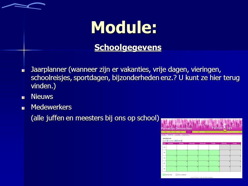 Module: Schoolgegevens Jaarplanner (wanneer zijn er vakanties, vrije dagen, vieringen, schoolreisjes, sportdagen, bijzonderheden enz..