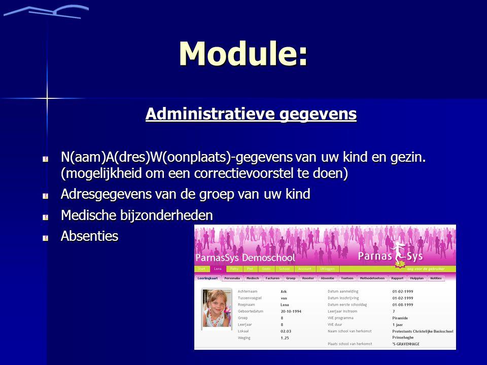 Module: Administratieve gegevens N(aam)A(dres)W(oonplaats)-gegevens van uw kind en gezin.