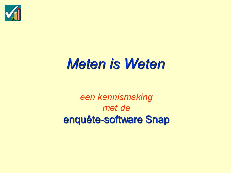 Meten is Weten enquête-software Snap een kennismaking met de enquête-software Snap