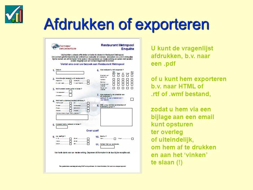 Afdrukken of exporteren U kunt de vragenlijst afdrukken, b.v.