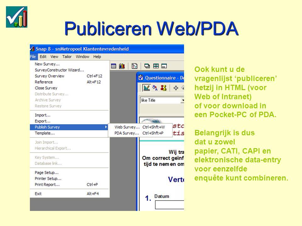 Publiceren Web/PDA Ook kunt u de vragenlijst 'publiceren' hetzij in HTML (voor Web of Intranet) of voor download in een Pocket-PC of PDA.