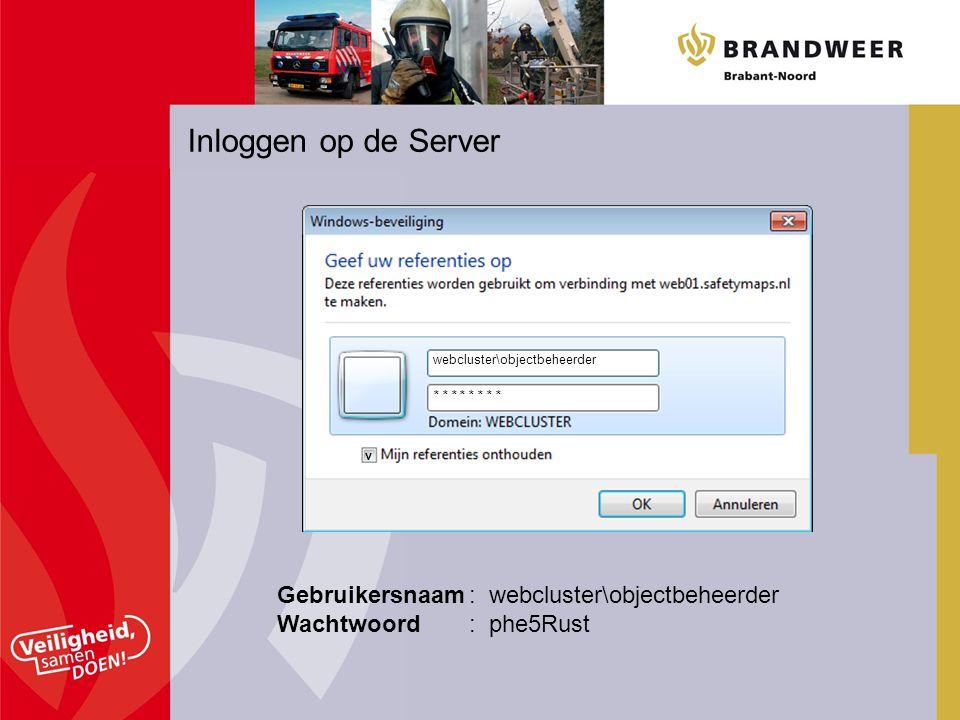 Inloggen op de Server Gebruikersnaam: webcluster\objectbeheerder Wachtwoord: phe5Rust webcluster\objectbeheerder * * * * * * * * v