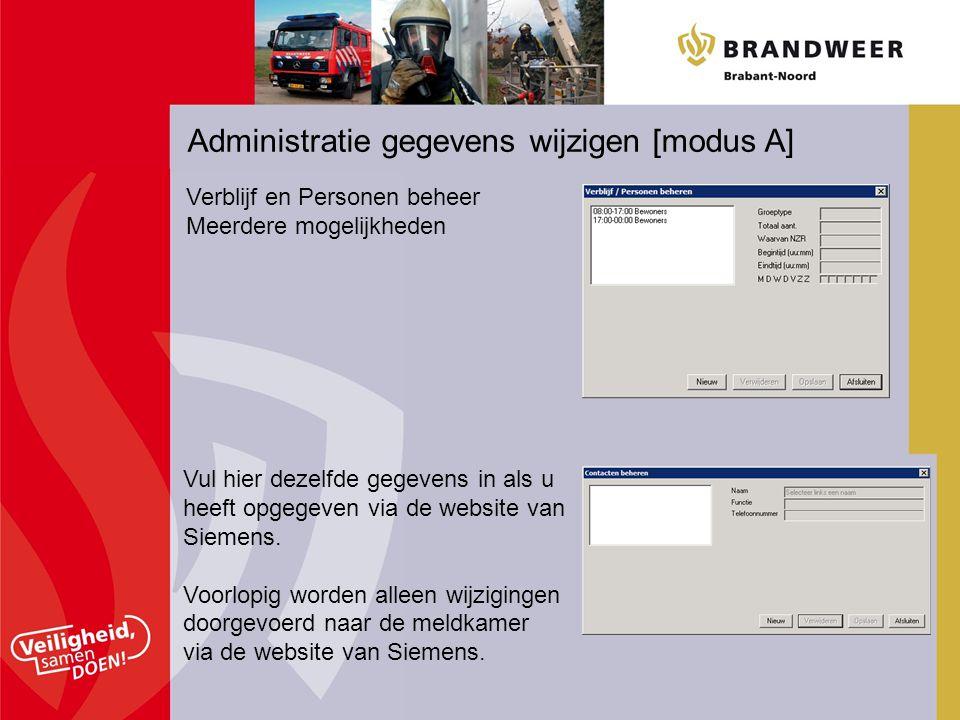 Administratie gegevens wijzigen [modus A] Verblijf en Personen beheer Meerdere mogelijkheden Vul hier dezelfde gegevens in als u heeft opgegeven via d