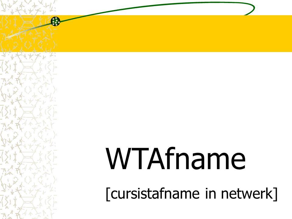 WTAfname 4.0: aanmelden in netwerk WinToets & consumptief (c) drp, 2011 Of via WTAfname a.