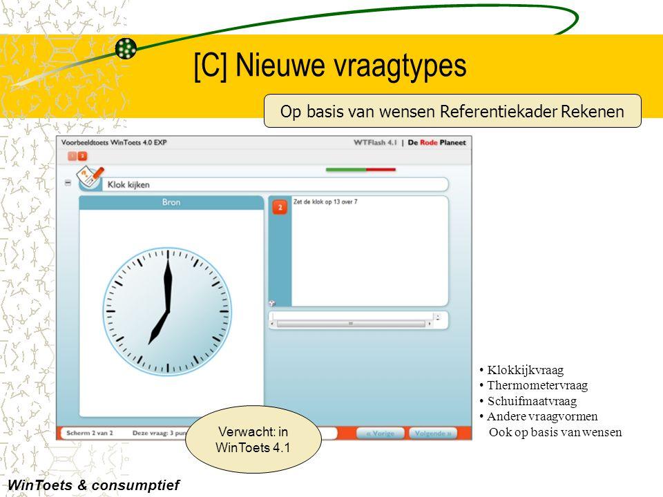 [D] Adaptief toetsen WinToets & consumptief Ook mogelijk in online zelfsturende portal rond Referentiekader Rekenen Niveau aanpassen tijdens de toets