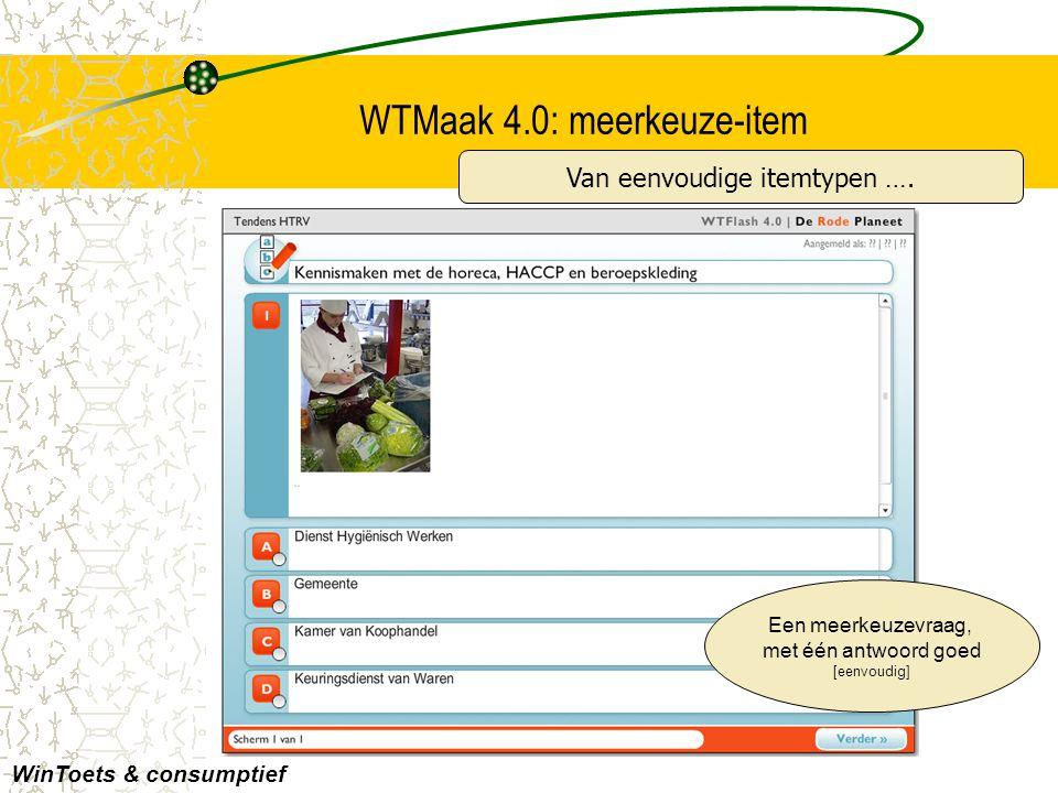 WTMaak 4.0: matching-item Een matchingvraag, met bronnen in het antwoord WinToets & consumptief Met tientallen lay-outs en bronmogelijkheden ….