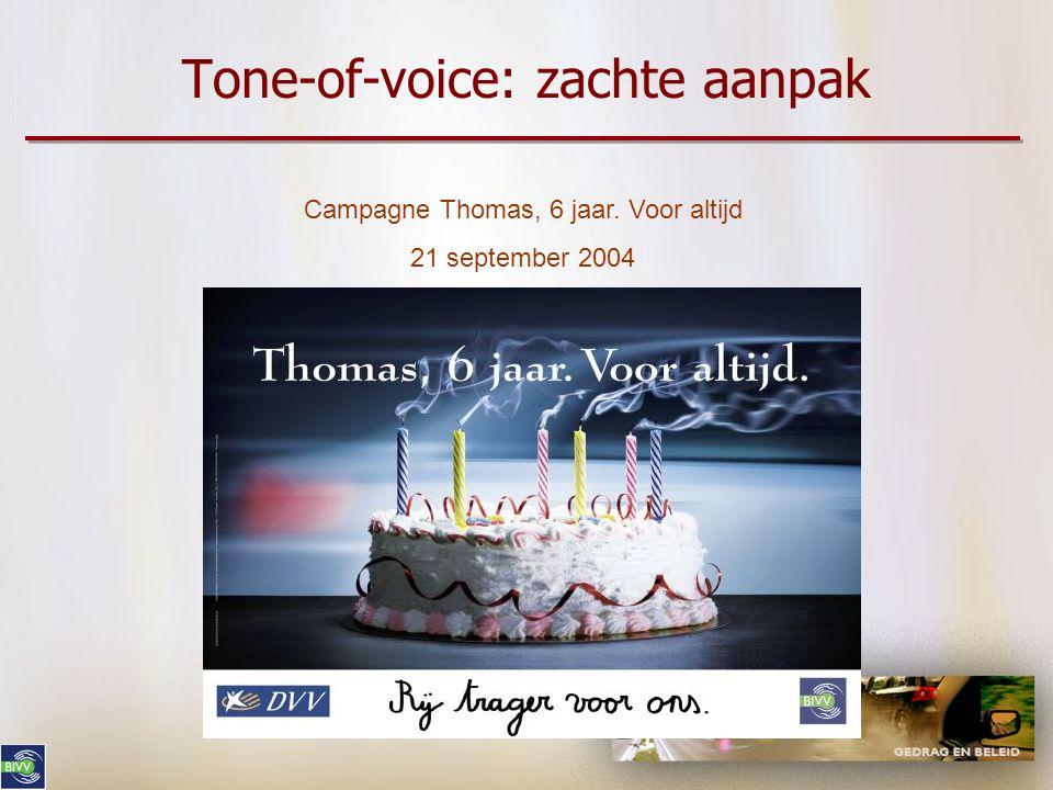 Tone-of-voice: zachte aanpak Campagne Voetgangers respecteren is jezelf respecteren 7 april 2008