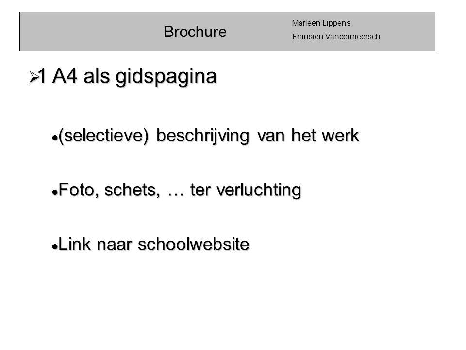 Brochure Marleen Lippens Fransien Vandermeersch  1 A4 als gidspagina  (selectieve) beschrijving van het werk  Foto, schets, … ter verluchting  Lin