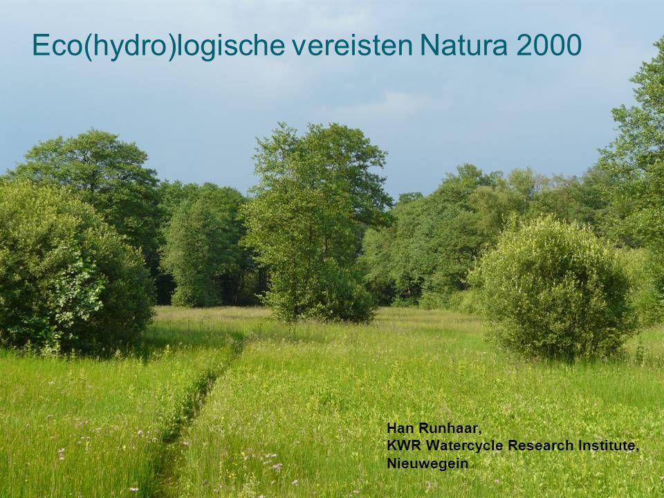 Eco(hydro)logische vereisten Natura 2000 Han Runhaar, KWR Watercycle Research Institute, Nieuwegein