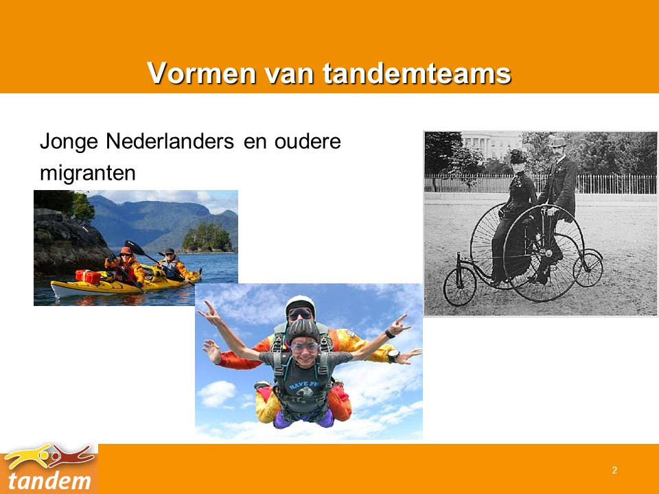 Vormen van tandemteams Jonge Nederlanders en oudere migranten 2