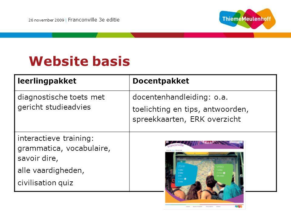 26 november 2009 | Franconville 3e editie Website basis leerlingpakketDocentpakket diagnostische toets met gericht studieadvies docentenhandleiding: o.a.