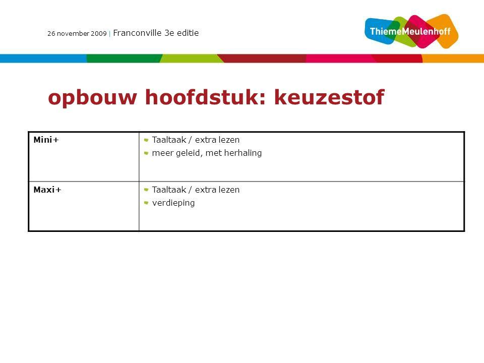 26 november 2009 | Franconville 3e editie Website Plus leerlingpakketDocentpakket Website basis Webboek (pdf van het tekstboek) Kennis- en vaardigheidstoetsen per étape