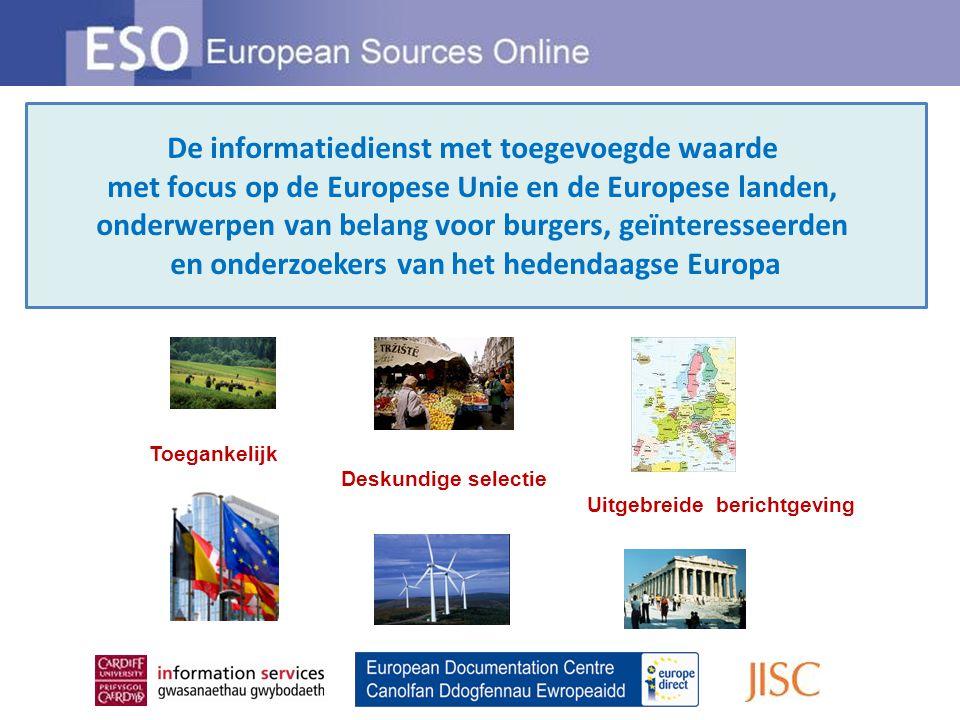 De informatiedienst met toegevoegde waarde met focus op de Europese Unie en de Europese landen, onderwerpen van belang voor burgers, geïnteresseerden en onderzoekers van het hedendaagse Europa Toegankelijk Deskundige selectie Uitgebreide berichtgeving