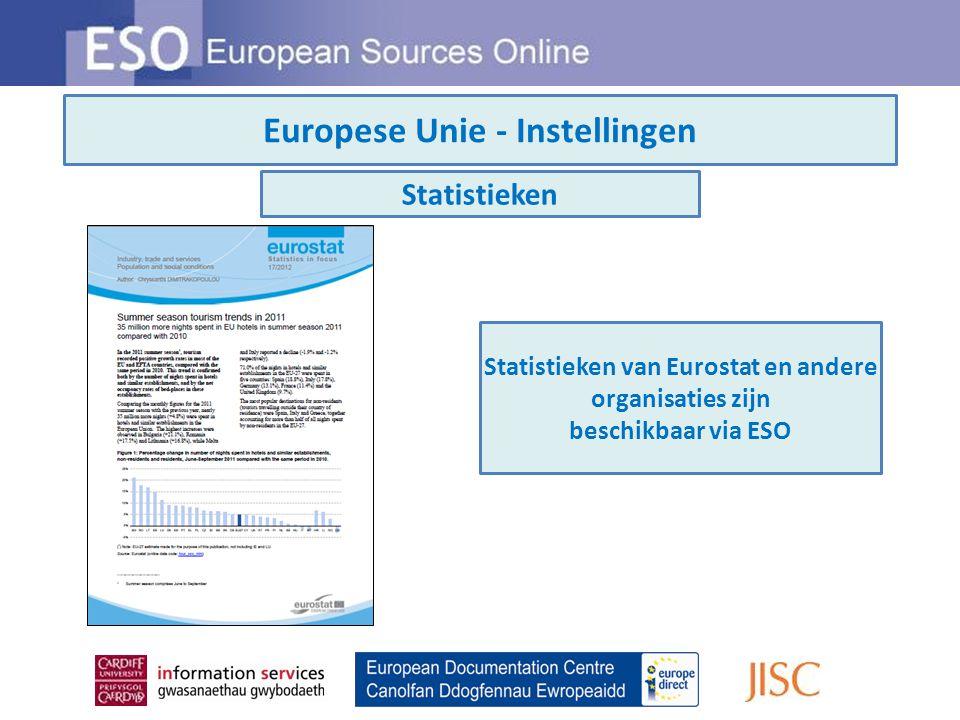 Europese Unie - Instellingen Statistieken Statistieken van Eurostat en andere organisaties zijn beschikbaar via ESO