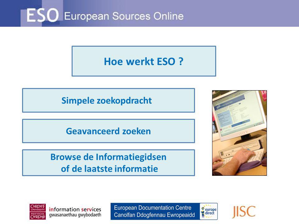 Simpele zoekopdracht Geavanceerd zoeken Browse de Informatiegidsen of de laatste informatie Hoe werkt ESO