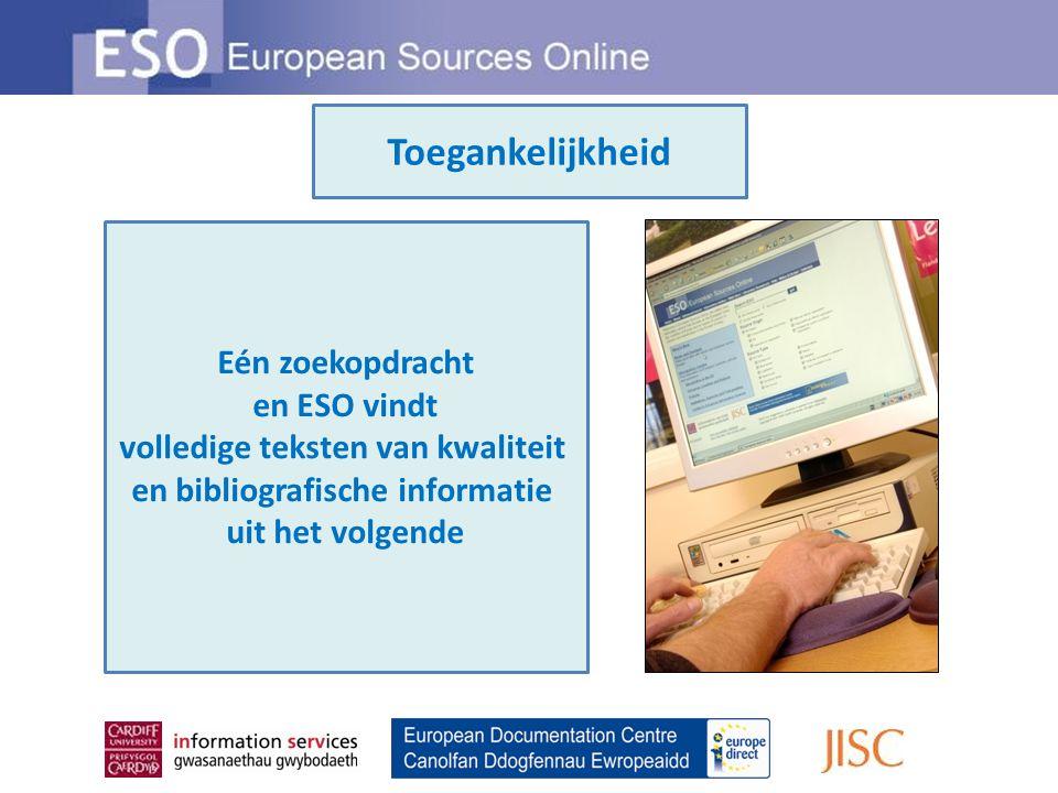 Eén zoekopdracht en ESO vindt volledige teksten van kwaliteit en bibliografische informatie uit het volgende Toegankelijkheid