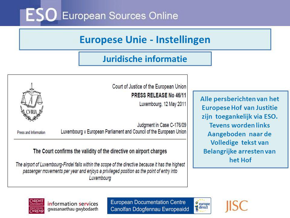 Europese Unie - Instellingen Juridische informatie Alle persberichten van het Europese Hof van Justitie zijn toegankelijk via ESO.