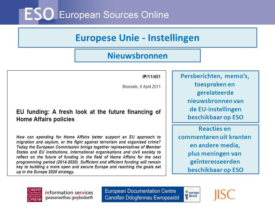 Europese Unie - Instellingen Nieuwsbronnen Persberichten, memo's, toespraken en gerelateerde nieuwsbronnen van de EU-instellingen beschikbaar op ESO Reacties en commentaren uit kranten en andere media, plus meningen van geïnteresseerden beschikbaar op ESO