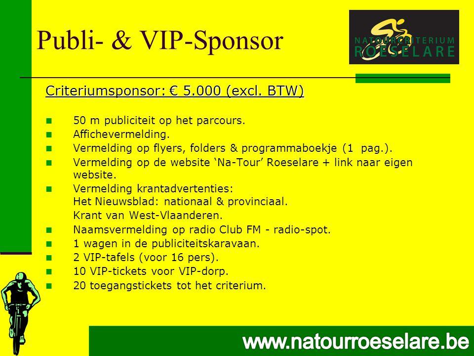 Publi- & VIP-Sponsor Criteriumsponsor: € 5.000 (excl.