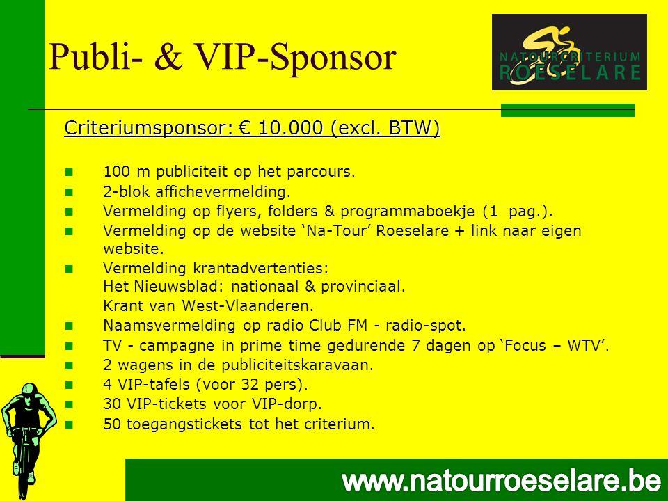 Publi- & VIP-Sponsor Criteriumsponsor: € 10.000 (excl.