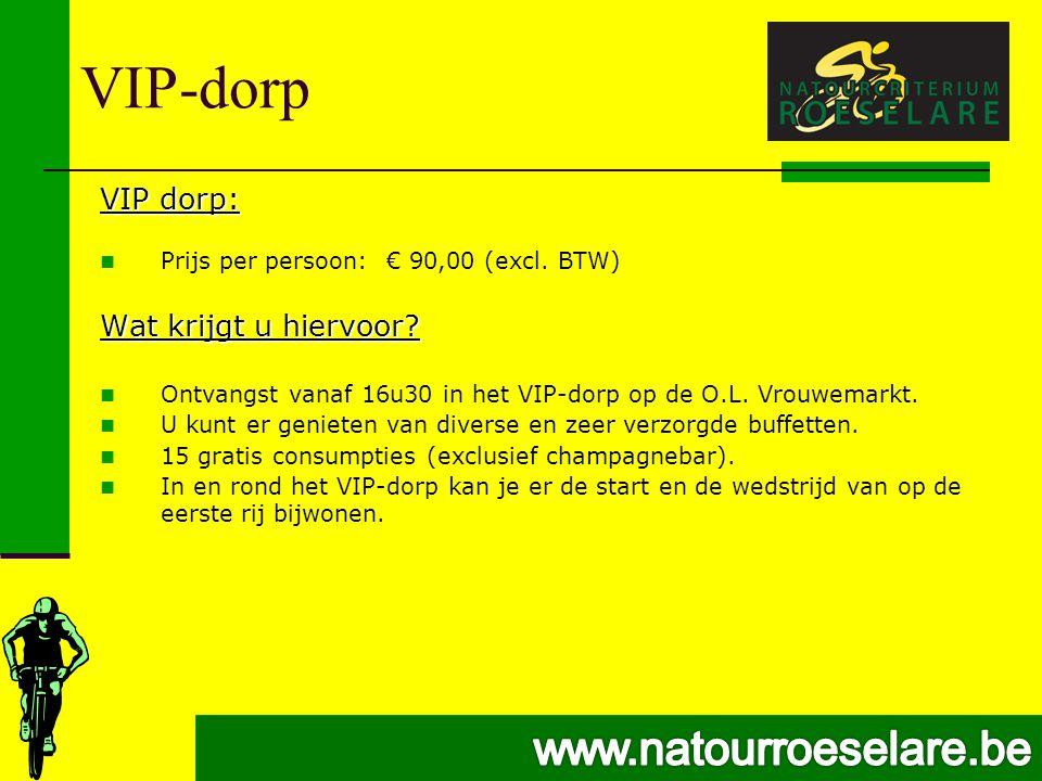 VIP-dorp VIP dorp:  Prijs per persoon: € 90,00 (excl.