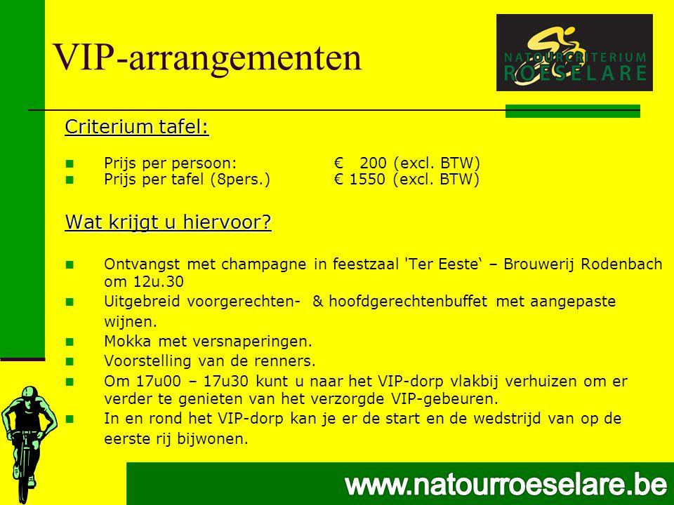VIP-arrangementen Criterium tafel:  Prijs per persoon:€ 200 (excl.