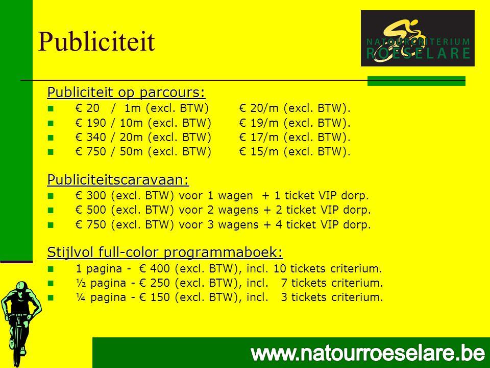 Publiciteit Publiciteit op parcours:  € 20 / 1m (excl.