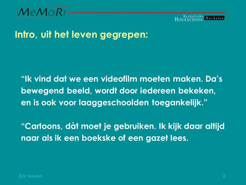 Eric Goubin 13 Ook Over Het Hoofd Gezien.Tweerichtingscommunicatie.