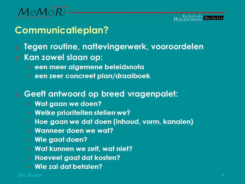 Eric Goubin 5 Meerjarenbeleidsplan communicatie (onderzoek KHMechelen, najaar 2003)