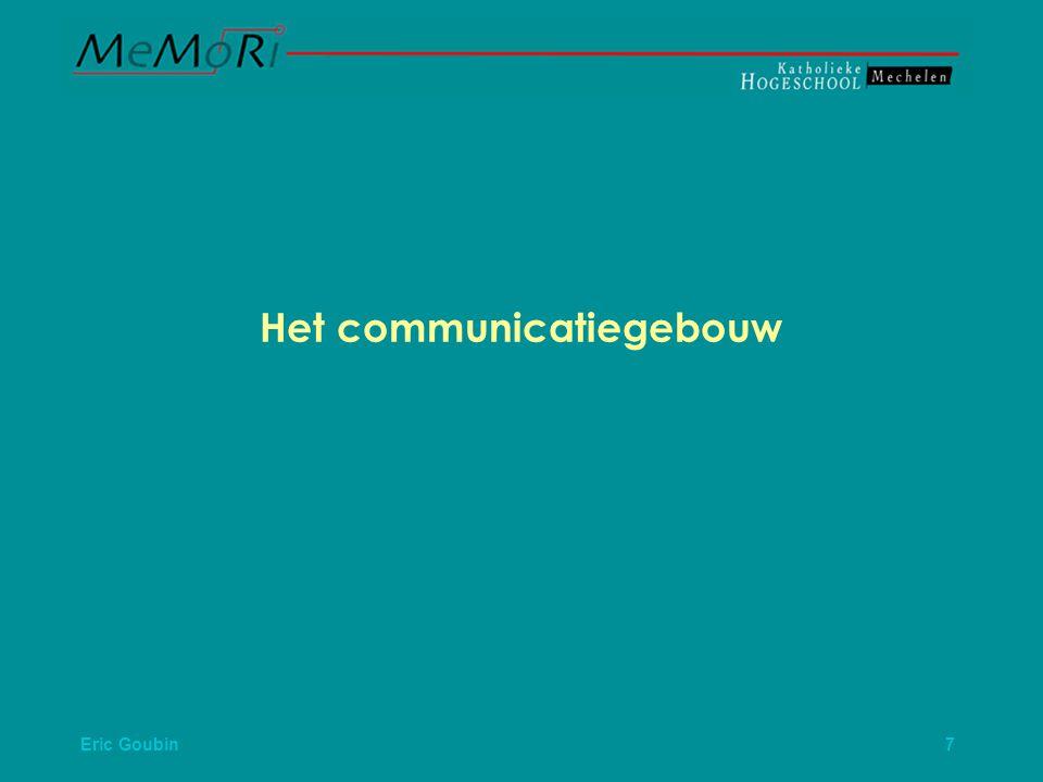 Eric Goubin 7 Het communicatiegebouw