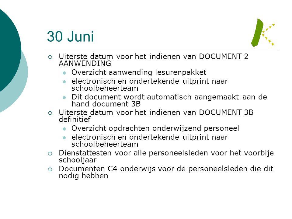 30 Juni  Uiterste datum voor het indienen van DOCUMENT 2 AANWENDING  Overzicht aanwending lesurenpakket  electronisch en ondertekende uitprint naar