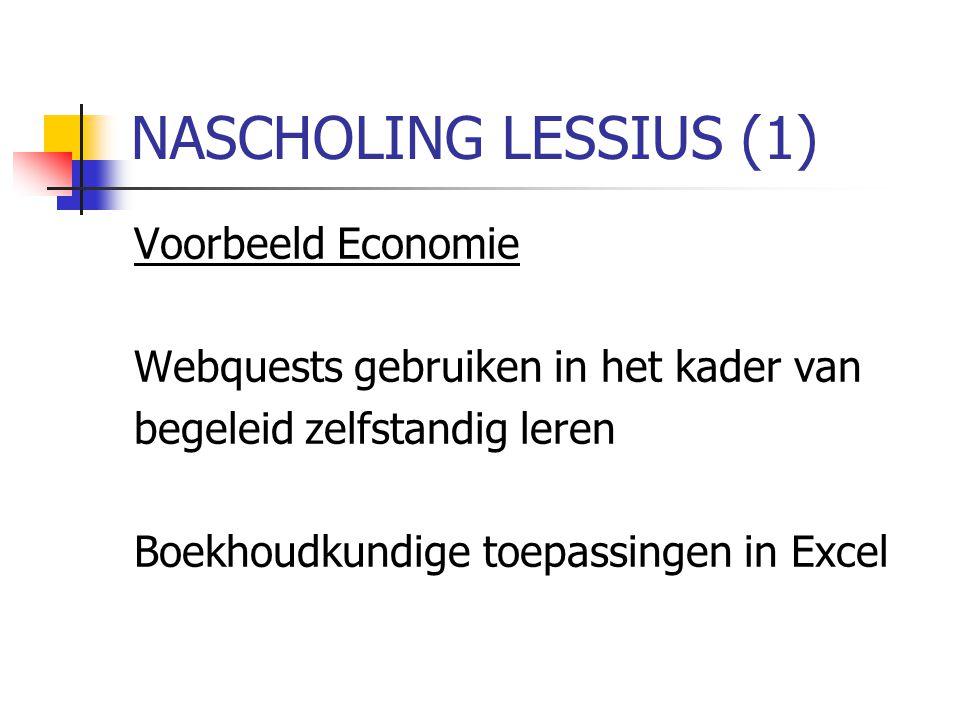 NASCHOLING LESSIUS (1) Voorbeeld Economie Webquests gebruiken in het kader van begeleid zelfstandig leren Boekhoudkundige toepassingen in Excel
