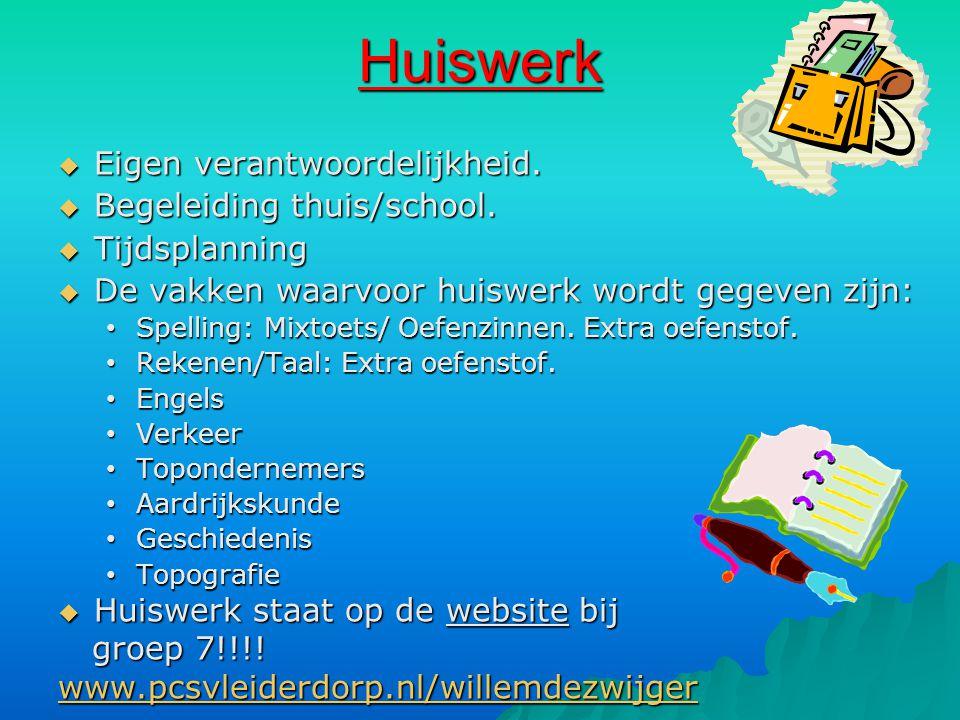 Huiswerk  Eigen verantwoordelijkheid.  Begeleiding thuis/school.  Tijdsplanning  De vakken waarvoor huiswerk wordt gegeven zijn: • Spelling: Mixto