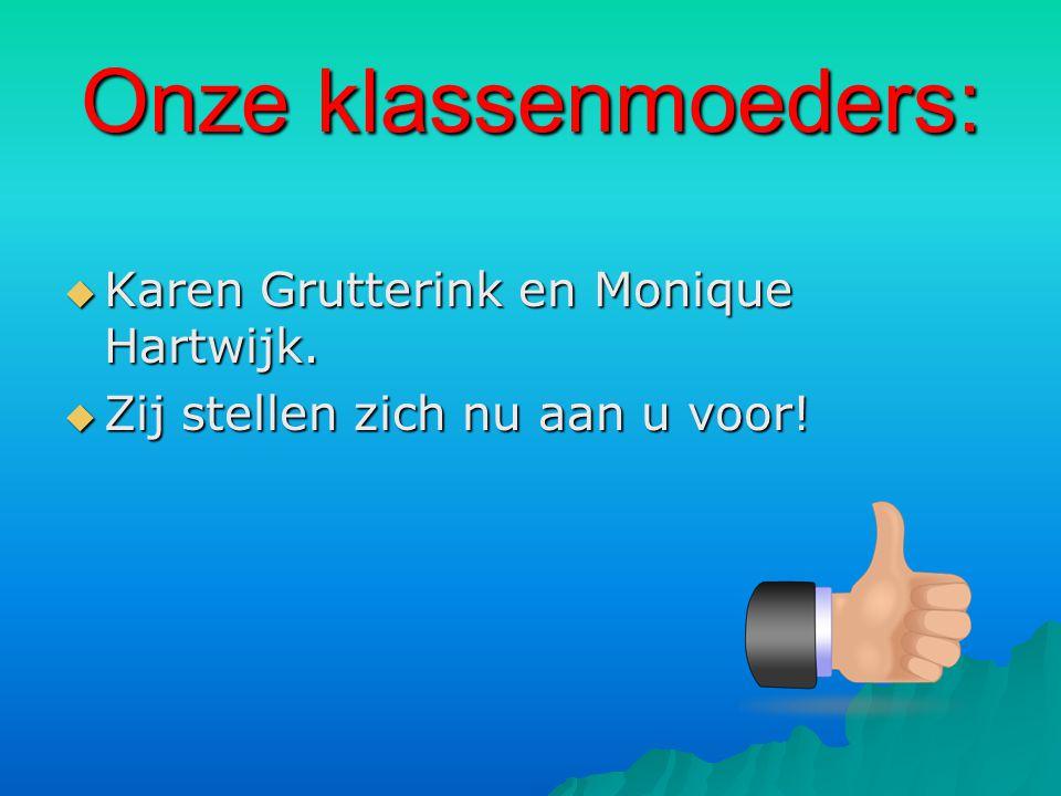 Onze klassenmoeders:  Karen Grutterink en Monique Hartwijk.  Zij stellen zich nu aan u voor!
