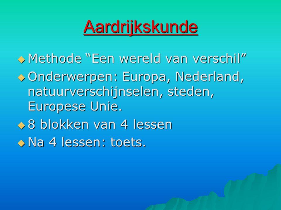 """Aardrijkskunde  Methode """"Een wereld van verschil""""  Onderwerpen: Europa, Nederland, natuurverschijnselen, steden, Europese Unie.  8 blokken van 4 le"""
