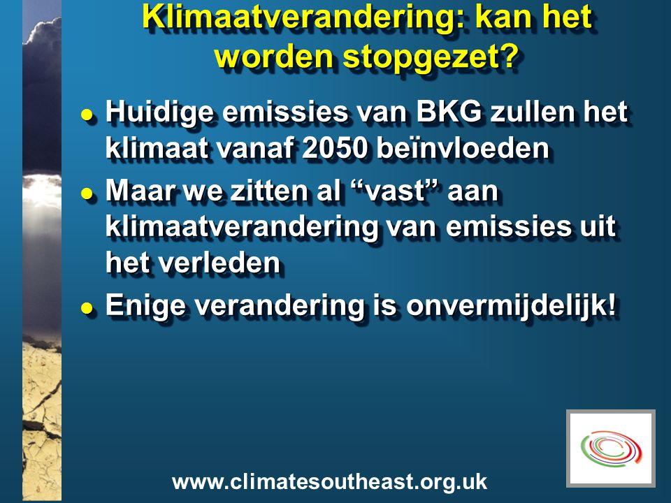 www.climatesoutheast.org.uk Klimaatverandering: kan het worden stopgezet.