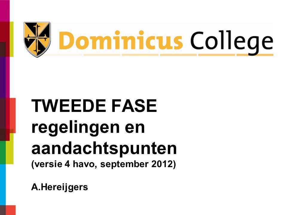 TWEEDE FASE regelingen en aandachtspunten (versie 4 havo, september 2012) A.Hereijgers