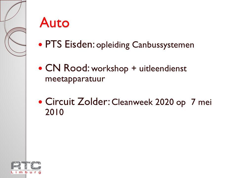 Auto  PTS Eisden: opleiding Canbussystemen  CN Rood: workshop + uitleendienst meetapparatuur  Circuit Zolder: Cleanweek 2020 op 7 mei 2010