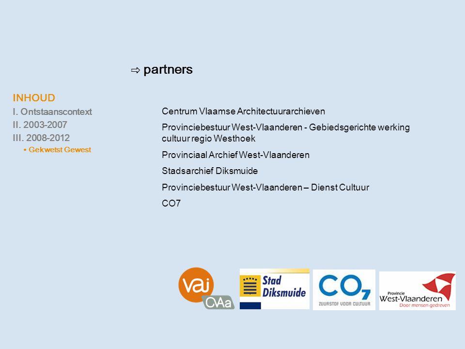 ⇨ partners Centrum Vlaamse Architectuurarchieven Provinciebestuur West-Vlaanderen - Gebiedsgerichte werking cultuur regio Westhoek Provinciaal Archief
