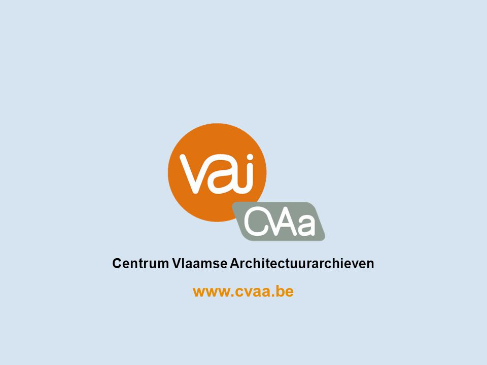 Centrum Vlaamse Architectuurarchieven www.cvaa.be