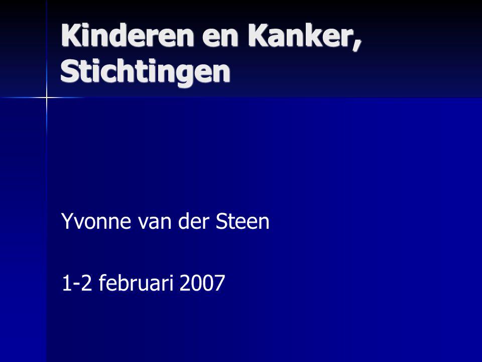 Kinderen en Kanker, Stichtingen Yvonne van der Steen 1-2 februari 2007