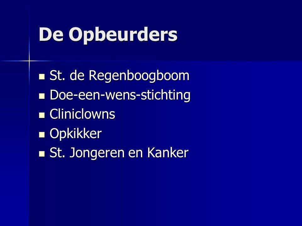 De Opbeurders  St. de Regenboogboom  Doe-een-wens-stichting  Cliniclowns  Opkikker  St.